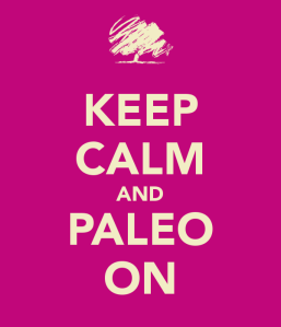 Keep Calm And Paleo On